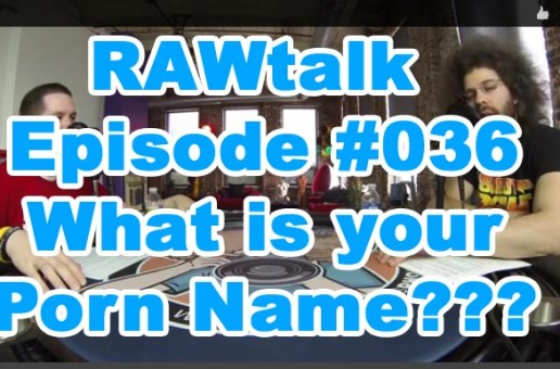 RAWtalk Episode 36 What is your Porn Name?