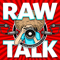 Raw Talk Pod Cas